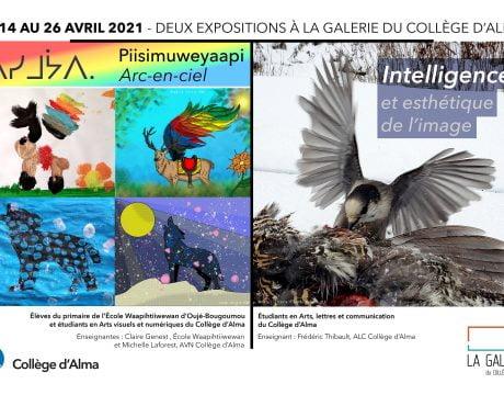 Affiche de deux expositions simultanés à la Galerie du Collège d'Alma : Piisimuweyaapi - Arc-en-ciel et Intelligence et Esthétique de l'image